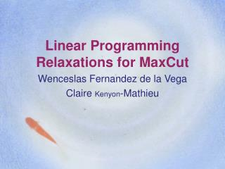Linear Programming Relaxations for MaxCut