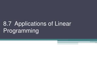 8.7  Applications of Linear Programming