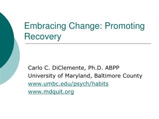Embracing Change: Promoting Recovery