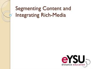 Segmenting Content and Integrating Rich-Media