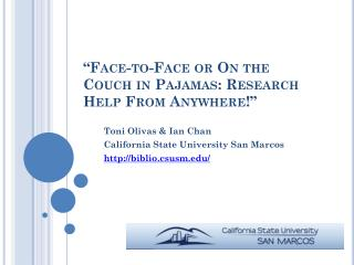 """""""Face-to-Face or On the Couch in Pajamas: Research Help From Anywhere!"""""""