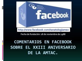 COMENTARIOS EN FACEBOOK SOBRE EL XXIII ANIVERSARIO DE LA AMTAC.