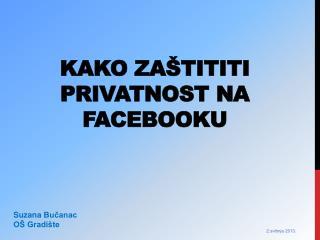 Kako zaštititi privatnost na  facebooku