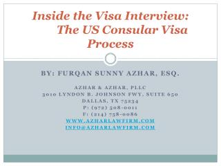 Inside the Visa Interview:          The US Consular Visa Process