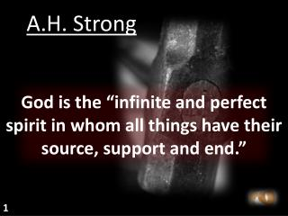 "God  i s the ""infinite and perfect spirit in whom all things have their source, support and end."""