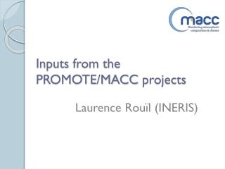 Inputs  from  the PROMOTE/MACC  projects