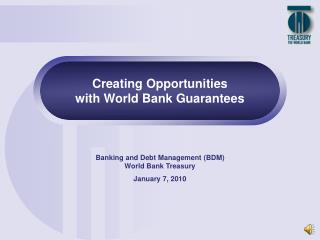Creating Opportunities  with World Bank Guarantees