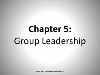 Chapter 5:  Group Leadership