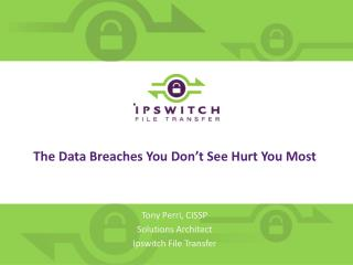 The Data Breaches You Don't See Hurt You Most
