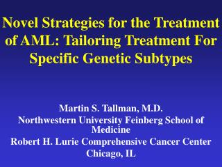 Novel Strategies for the Treatment of AML: Tailoring Treatment For Specific Genetic Subtypes