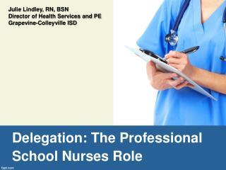 Delegation: The Professional School Nurses Role