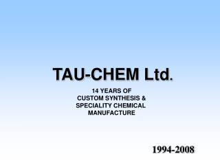 TAU-CHEM Ltd .