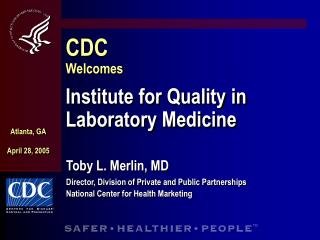 CDC Welcomes  Institute for Quality in Laboratory Medicine