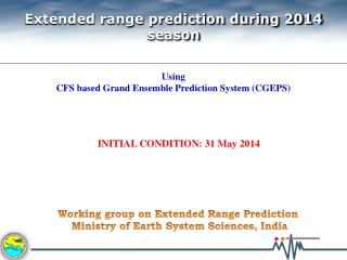Working group on Extended Range Prediction  Ministry of Earth System Sciences, India
