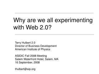 Why are we all experimenting with Web 2.0?