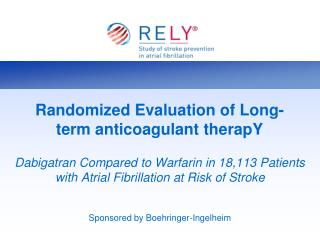 Randomized Evaluation of Long-term anticoagulant therapY