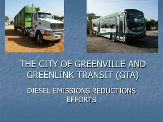 THE CITY OF GREENVILLE AND GREENLINK TRANSIT (GTA)