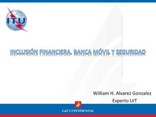 William H. Alvarez Gonzalez Experto UIT