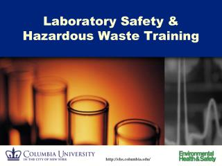 Laboratory Safety &  Hazardous Waste Training