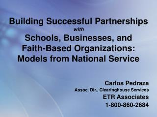 Carlos Pedraza Assoc. Dir., Clearinghouse Services ETR Associates 1-800-860-2684