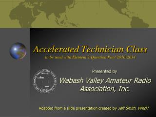 Accelerated Technician Class to be used with Element 2 Question Pool 2010-2014