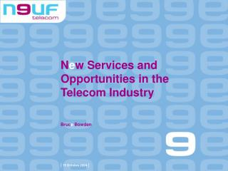 N e w Services and Opportunities in the Telecom Industry