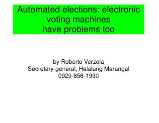 Automated elections: electronic voting machines have problems too