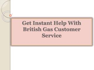 Get Instant Help With British Gas Customer Service