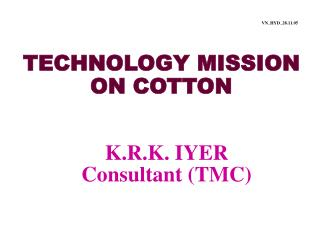 TECHNOLOGY MISSION ON COTTON
