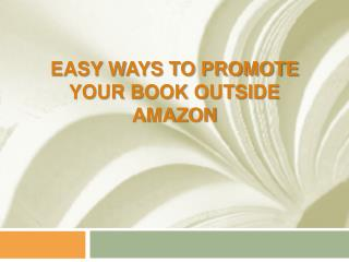 Easy ways to Promote Your Book Outside Amazon