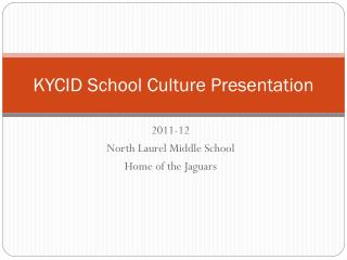 KYCID School Culture Presentation