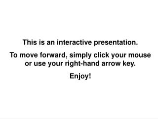 This is an interactive presentation.