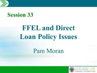 FFEL and Direct Loan Policy Issues