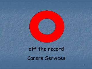 off the record Carers Services