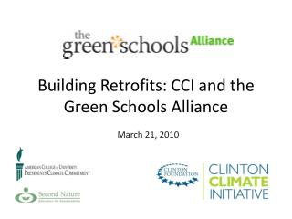 Building Retrofits: CCI and the Green Schools Alliance   March 21, 2010