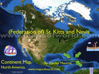 ( Federation of) St.  K itts and Nevis