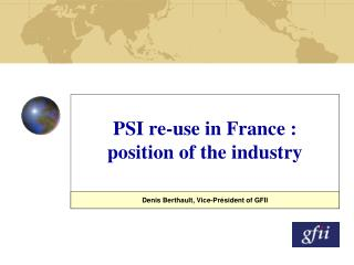 PSI re-use in Fr ance :  position of the industry