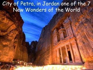 City of Petra, in Jordan one of the 7 New Wonders of the World