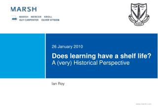 Does learning have a shelf life? A (very) Historical Perspective
