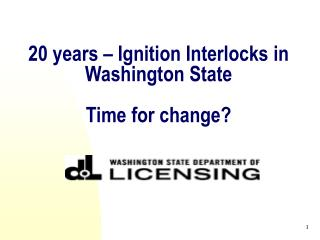 20 years – Ignition Interlocks in Washington State Time for change?