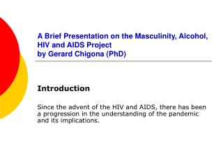A Brief Presentation on the Masculinity, Alcohol, HIV and AIDS Project by Gerard Chigona (PhD)