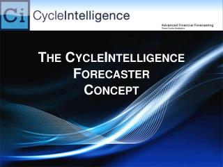The CycleIntelligence Forecaster Concept