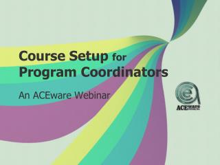 Course Setup  for Program Coordinators
