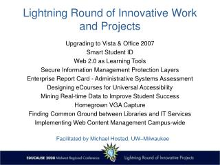 Lightning Round of Innovative Work and Projects