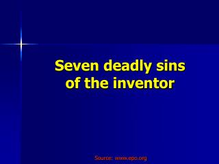 Seven deadly sins of the inventor