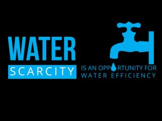 Water Scarcity Is An Opportunity for Water Efficiency