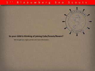 So your child is thinking of joining Cubs/Scouts/Rovers?
