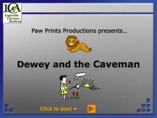 Dewey and the Caveman