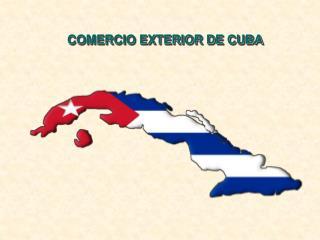COMERCIO EXTERIOR DE CUBA