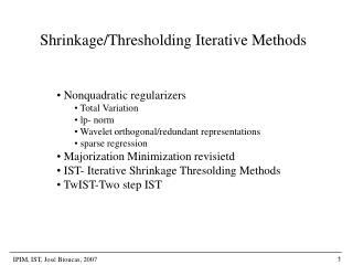 Shrinkage/Thresholding Iterative Methods